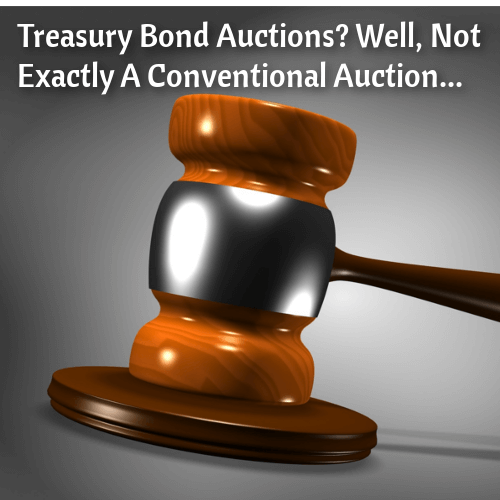 Treasury Bond Auctions are DIfferent