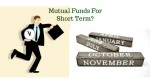Are Mutual Funds Good for Short Term?